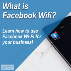 How to use Facebook Wi-Fi for your business - Shelton Associates Marketing Consultancy Sheffield