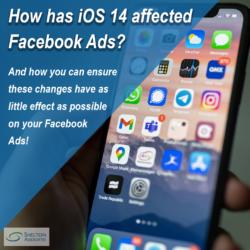 How has iOS14 affected Facebook Ads - Shelton Associates Marketing Consultancy Sheffield